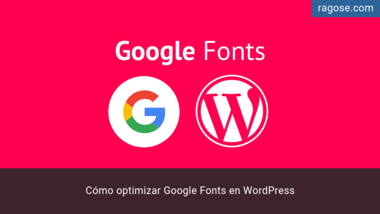 Optimizar Google Fonts WordPress