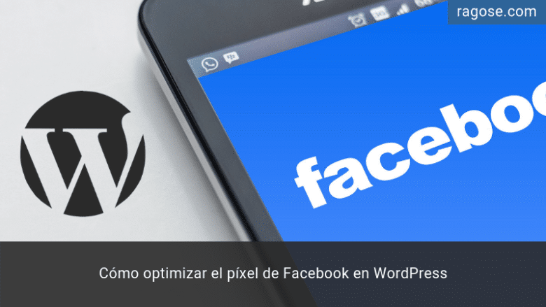 Optimizar píxel Facebook WordPress