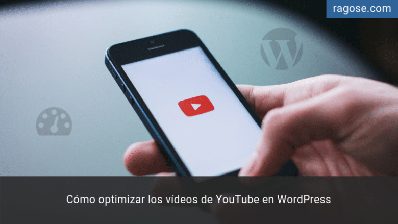 Optimizar vídeos YouTube WordPress