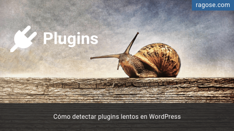 Detectar plugins lentos WordPress