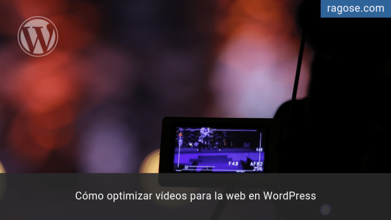 Optimizar vídeos para la web en WordPress