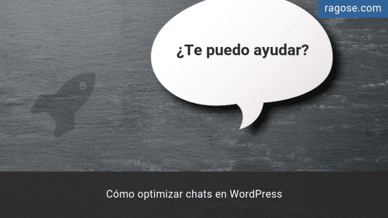 Optimizar chats en WordPress