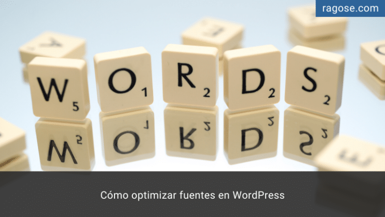 Cómo optimizar fuentes en WordPress