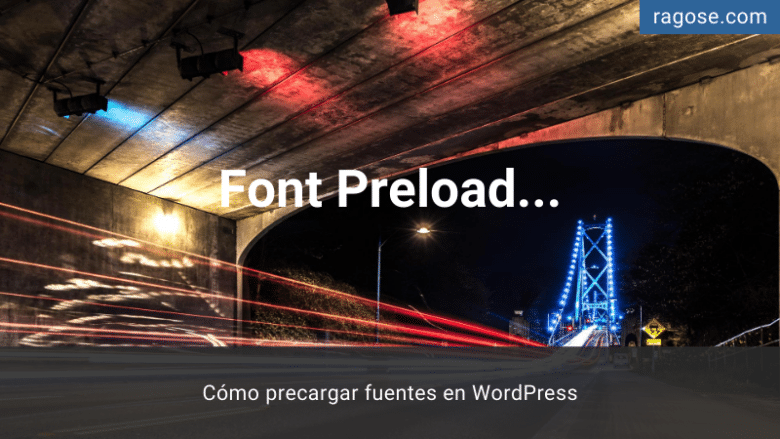 Precargar fuentes WordPress