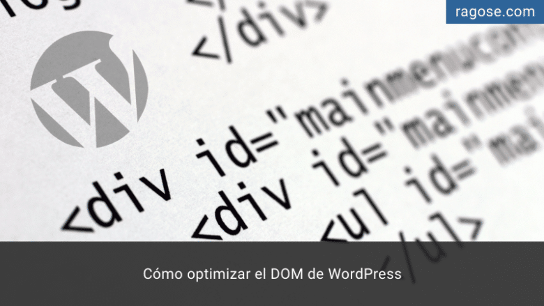 Optimizar DOM WordPress