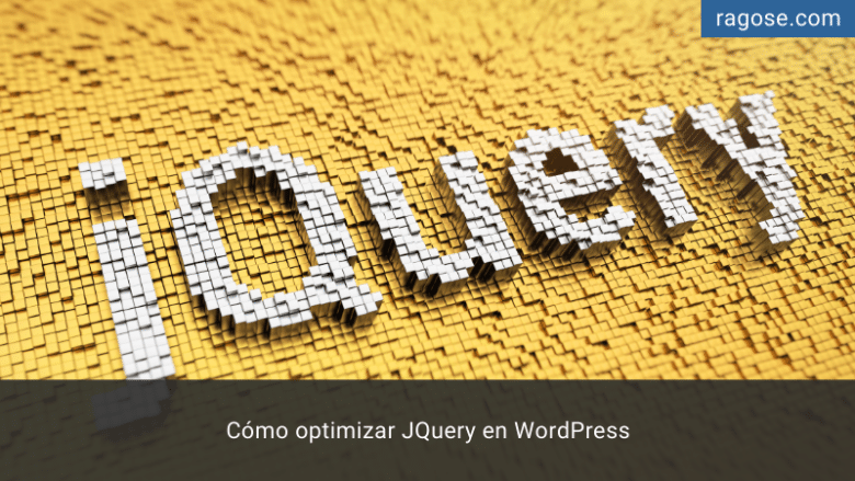 Optimizar JQuery WordPress